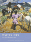 Walter Ufer: Rise, Fall, Resurrection Cover Image