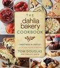The Dahlia Bakery Cookbook: Sweetness in Seattle Cover Image