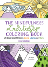 The Mindfulness Creativity Coloring Book: Anti-Stress Guided Activities in Drawing, Lettering, and Patterns (Mindfulness Coloring) Cover Image
