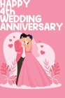 Happy 4th Wedding Anniversary: Notebook Gifts For Couples Cover Image