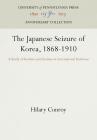 The Japanese Seizure of Korea, 1868-1910 (Pennsylvania Paperback; 74) Cover Image