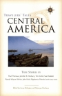 Central America: True Stories (Travelers' Tales Guides) Cover Image