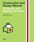 Hospitals and Medical Facilities: Construction and Design Manual Cover Image