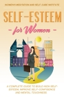 Self-Esteem for Women: A Complete Guide to Build High Self-Esteem, improve Self-Confidence and Mental Toughness. Cover Image