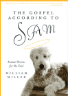 The Gospel According to Sam: Animal Stories for the Soul Cover Image