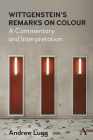 Wittgenstein's Remarks on Colour: A Commentary and Interpretation Cover Image
