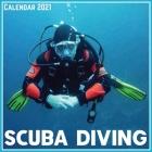 Scuba Diving Calendar 2021: Official Scuba Diving Calendar 2021, 12 Months Cover Image