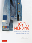 Joyful Mending: Visible Repairs for the Perfectly Imperfect Things We Love! Cover Image