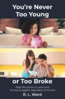 You're Never Too Young or Too Broke Cover Image