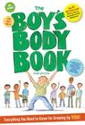 The Boy's Body Book: Everything You Need to Know for Growing Up You Cover Image