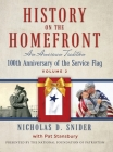 History on the Home Front, Volume II: An American Tradition: 100th Anniversary of the Service Flag Cover Image
