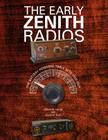 The Early Zenith Radios: The Battery Powered Table Sets 1922-1927 Cover Image