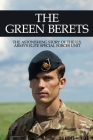 The Green Berets: The Astonishing Story Of The U.S. Army's Elite Special Forces Unit: History Books Cover Image