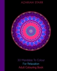 30 Mandalas To Colour For Relaxation: Adult Colouring Book Cover Image