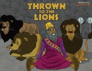 Thrown to the Lions: Daniel and the Lions (Defenders of the Faith #11) Cover Image