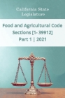 Food and Agricultural Code 2021 Part 1 Sections [1 - 39912] Cover Image