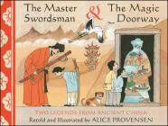 The Master Swordsman & the Magic Doorway: Two Legends from Ancient China Cover Image
