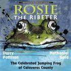 Rosie the Ribeter: The Celebrated Jumping Frog of Calaveras County Cover Image