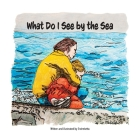What Do I See By The Sea? Cover Image