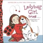 Ladybug Girl Loves... Cover Image