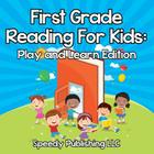 First Grade Reading For Kids: Play and Learn Edition Cover Image