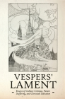 Vespers' Lament: Essays of Culture Critique, Future Suffering, and Christian Salvation Cover Image