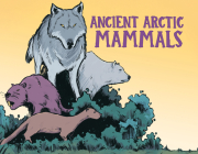 Ancient Arctic Mammals: English Edition Cover Image