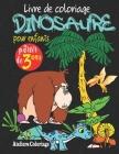 Livre de coloriage dinosaure pour enfants à partir de 3 ans: 40 Merveilleux dessins de dinosaures à colorier; Peinture magique dinosaure; Coloriages d Cover Image
