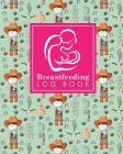 Breastfeeding Log Book: Baby Feeding And Diaper Log, Breastfeeding Book, Baby Feeding Notebook, Breastfeeding Log, Cute Cowboys Cover Cover Image