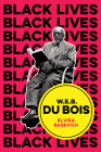 W.E.B. Du Bois: The Lost and the Found Cover Image