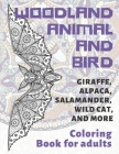 Woodland Animal and Bird - Coloring Book for adults - Giraffe, Alpaca, Salamander, Wild cat, and more Cover Image