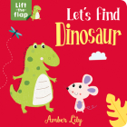 Let's Find Dinosaur (Lift-the-Flap Books) Cover Image