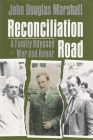 Reconciliation Road Odyssey: A Family Odyssey of War and Honor Cover Image