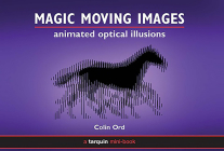 Magic Moving Images: Animated Optical Illusions Cover Image