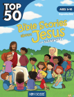 Top 50 Bible Stories about Jesus for Elementary: Ages 5-10 Cover Image