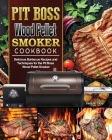 Pit Boss Wood Pellet Smoker Cookbook: Delicious Barbecue Recipes and Techniques for the Pit Boss Wood Pellet Smoker Cover Image