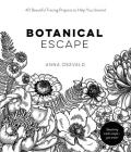 Botanical Escape: 40 Beautiful Tracing Projects to Help You Unwind Cover Image