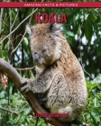 Koala: Amazing Facts & Pictures Cover Image