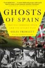 Ghosts of Spain: Travels Through Spain and Its Silent Past Cover Image