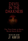 Devil in the Darkness: The True Story of Serial Killer Israel Keyes Cover Image