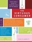 The Virtuous Consumer: Your Essential Shopping Guide for a Better, Kinder, Healthier World Cover Image