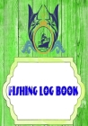 Fishing Log Book: Kids Fishing Log Size 7x10 Inch Cover Matte - Hunting - Stream # Diary 110 Pages Standard Prints. Cover Image