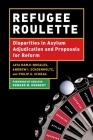 Refugee Roulette: Disparities in Asylum Adjudication and Proposals for Reform Cover Image