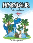 Dinosaur Coloring Book For Kids Ages 4-8!: More Then 35 Dinosaur Coloring Pages Fun For Kids (Volume 1) Cover Image