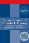 Impeachment of Donald J. Trump: Report of the US House Judiciary Committee: with the Report of the House Intelligence Committee including the Republic Cover Image