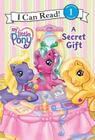 My Little Pony: A Secret Gift Cover Image