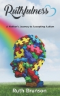 Ruthfulness: A Mother's Journey to Accepting Autism Cover Image