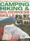 The Complete Practical Guide to Camping, Hiking & Wilderness Skills Cover Image