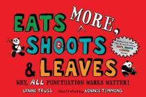 Eats MORE, Shoots & Leaves: Why, ALL Punctuation Marks Matter! Cover Image