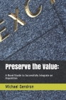 Preserve the Value: : A Novel/Guide to Successfully Integrate an Acquisition Cover Image